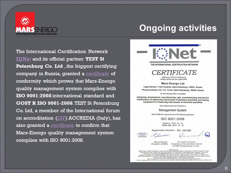 Ongoing activities 8 The International Certification Network IQNet and its official partner TEST St Petersburg Co. Ltd, the biggest certifying company