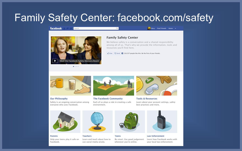 Family Safety Center: facebook.com/safety