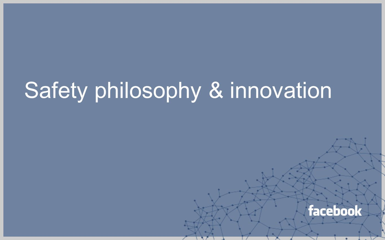 Safety philosophy & innovation