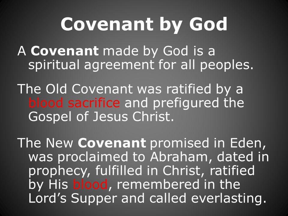 Covenant by God A Covenant made by God is a spiritual agreement for all peoples.
