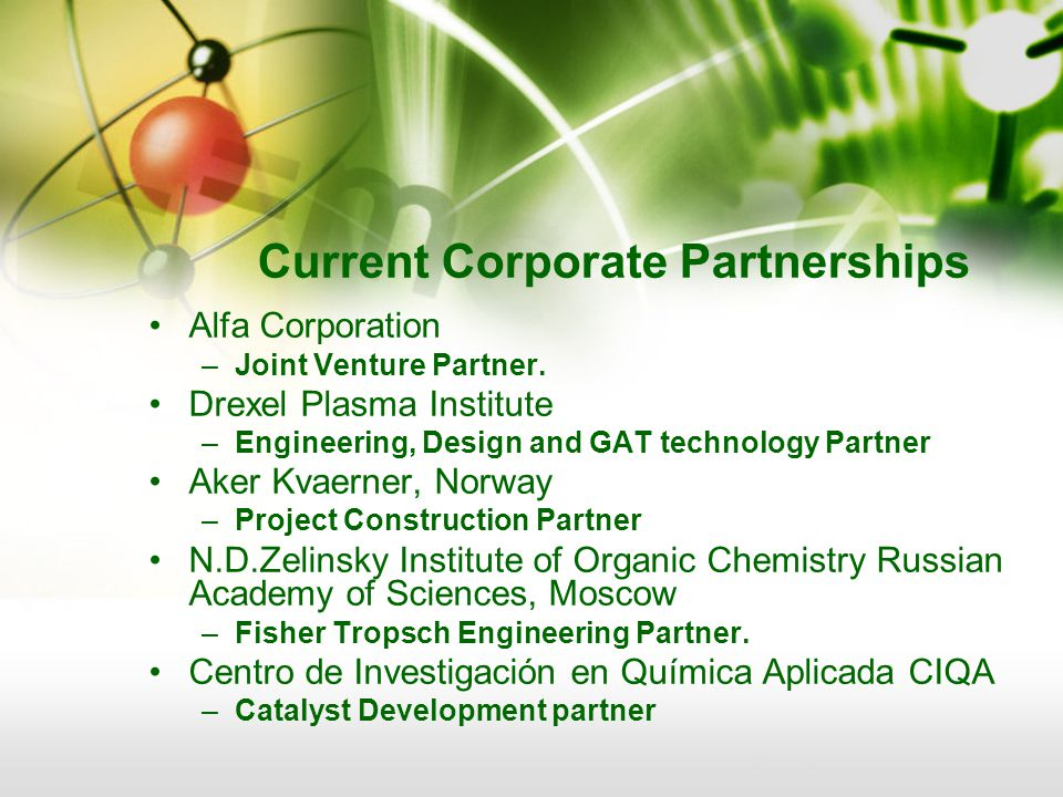Current Corporate Partnerships Alfa Corporation –Joint Venture Partner.