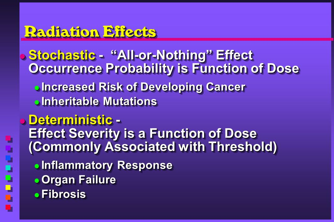 Radiation Effects Stochastic - All-or-Nothing Effect Occurrence Probability is Function of Dose Stochastic - All-or-Nothing Effect Occurrence Probabil