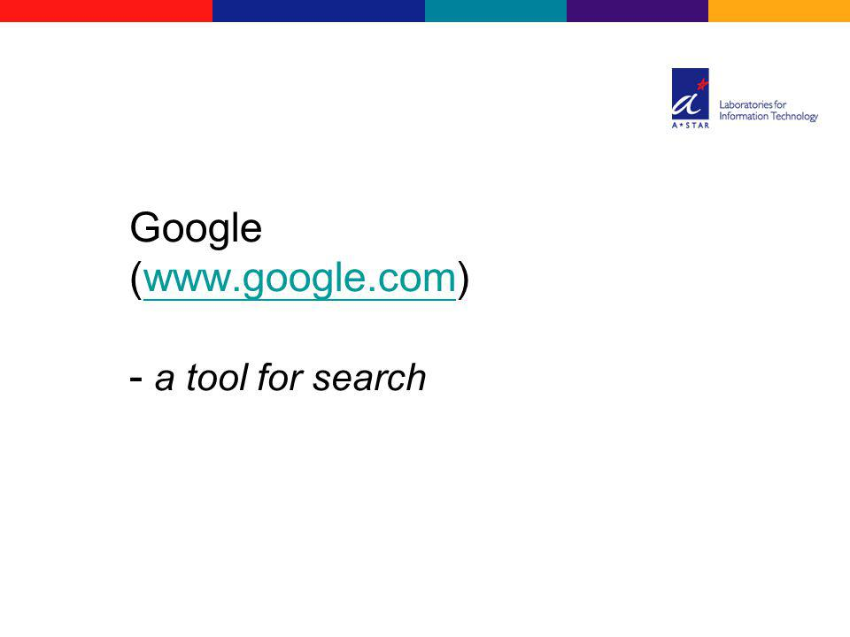 Google (www.google.com) - a tool for searchwww.google.com