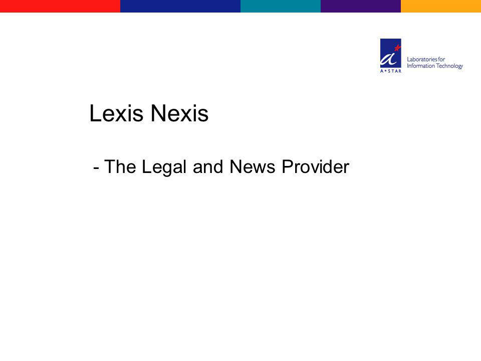 - The Legal and News Provider Lexis Nexis