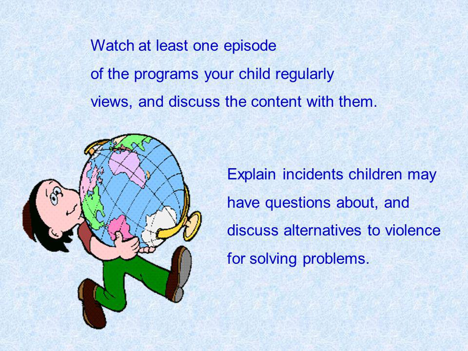 We cannot expect our children to monitor their own TV watching. We, as adults, must do it for them. Parents need to set limits on the amount and the k