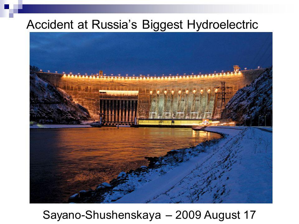 Accident at Russias Biggest Hydroelectric Sayano-Shushenskaya – 2009 August 17