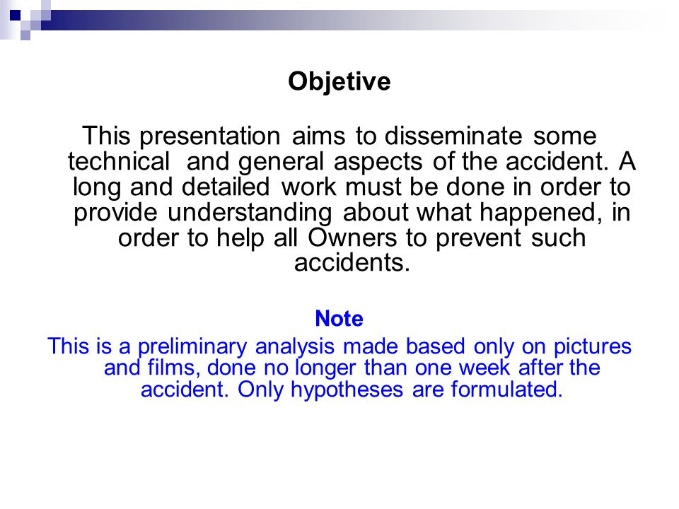 Objetive This presentation aims to disseminate some technical and general aspects of the accident.