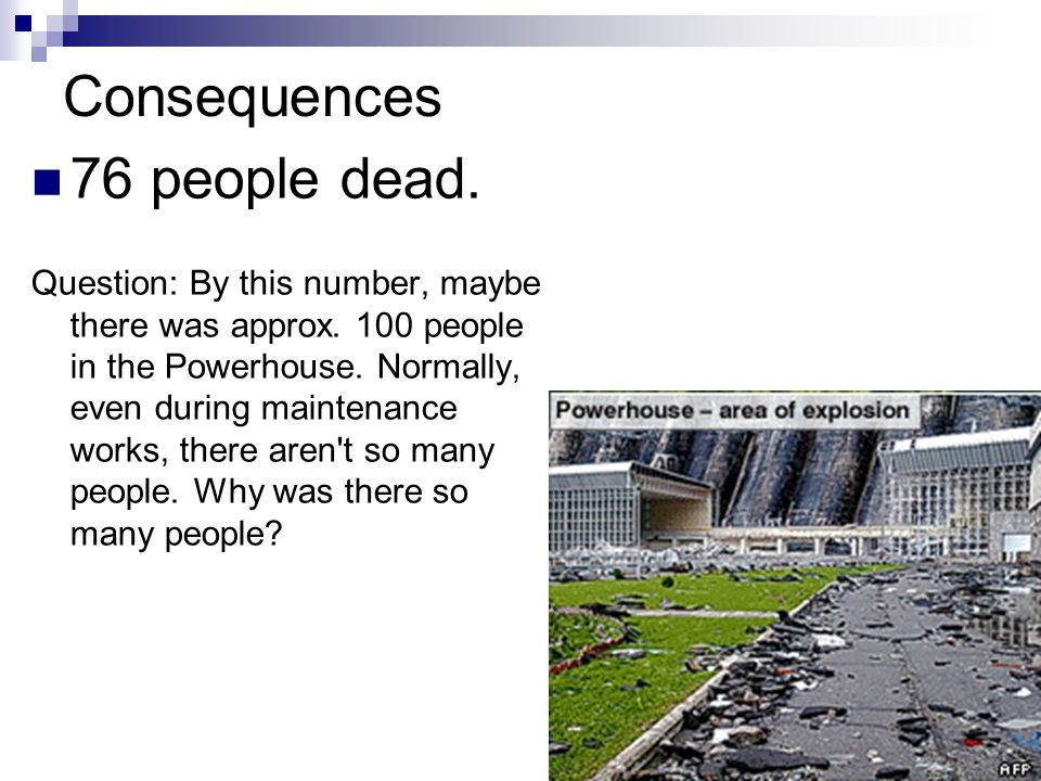 Consequences 76 people dead. Question: By this number, maybe there was approx.