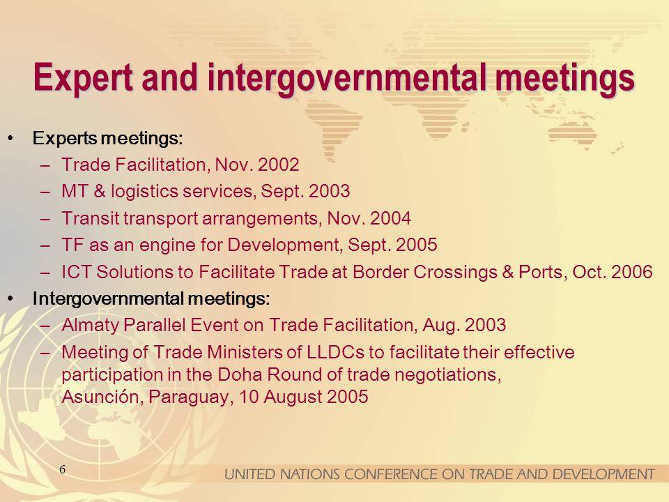 6 Expert and intergovernmental meetings Experts meetings: –Trade Facilitation, Nov.