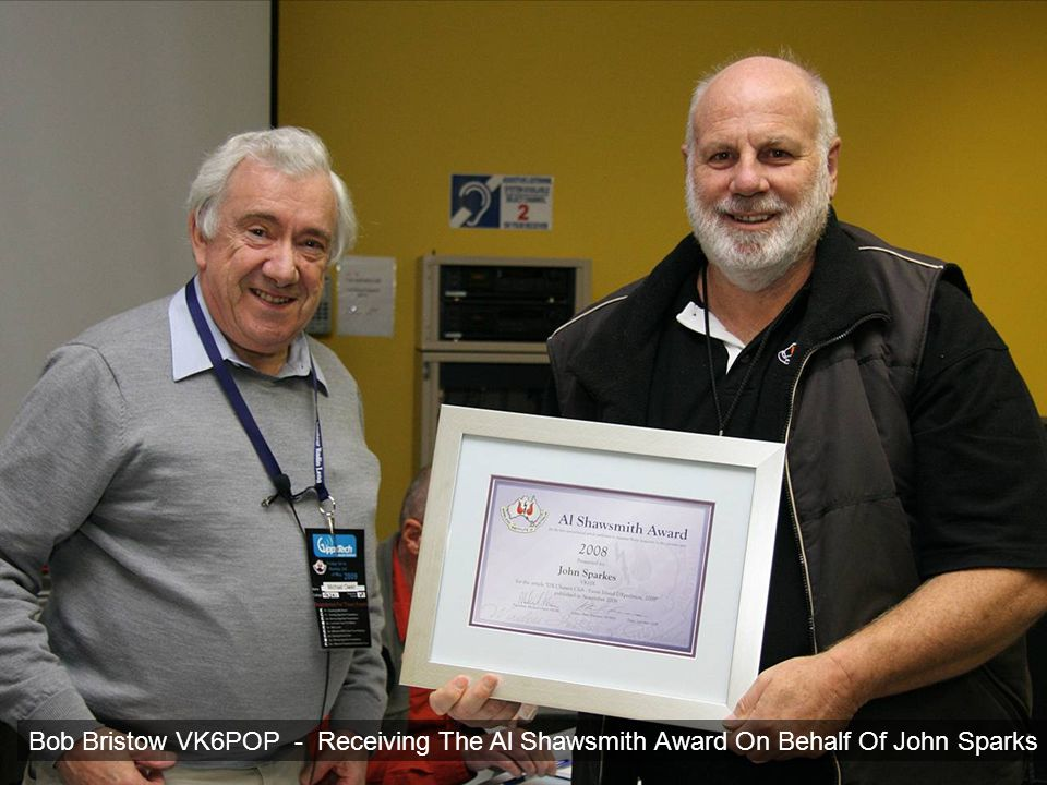 Bob Bristow VK6POP - Receiving The Al Shawsmith Award On Behalf Of John Sparks