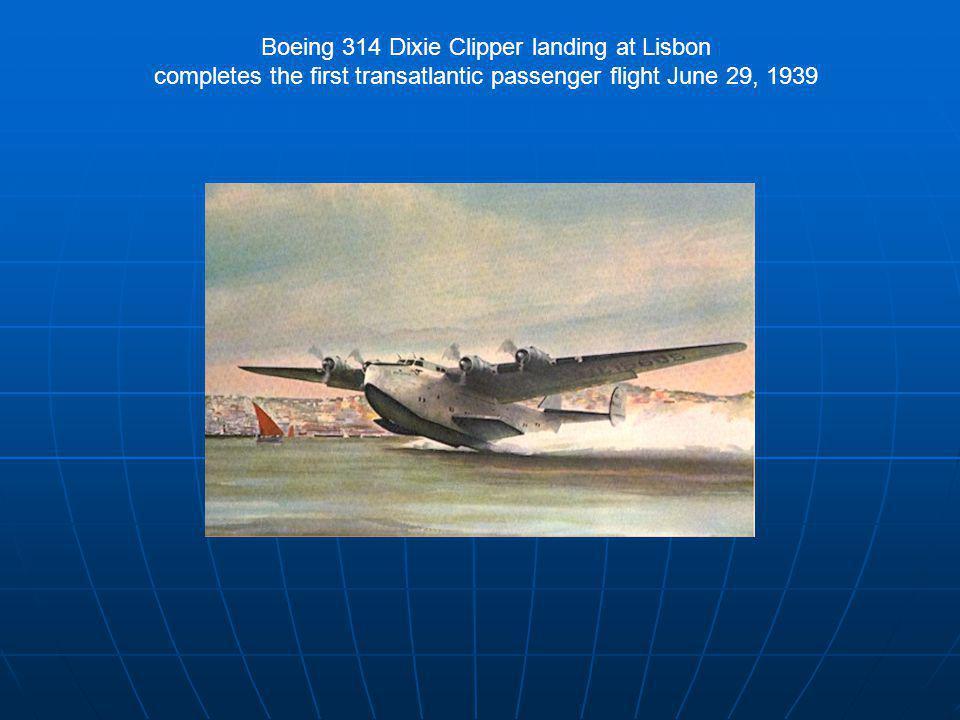 Boeing 314 Dixie Clipper landing at Lisbon completes the first transatlantic passenger flight June 29, 1939