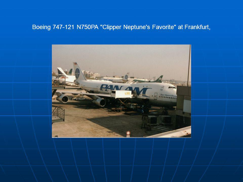 Boeing 747-121 N750PA Clipper Neptune s Favorite at Frankfurt,