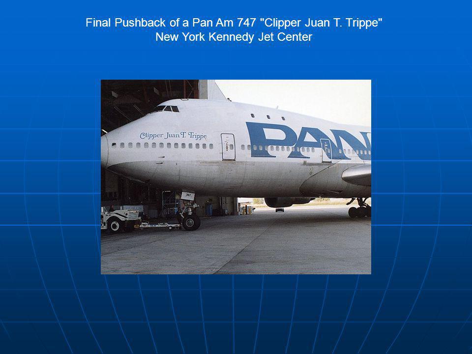 Final Pushback of a Pan Am 747 Clipper Juan T. Trippe New York Kennedy Jet Center