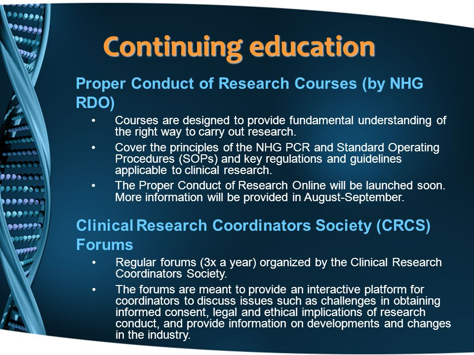 Continuing education Proper Conduct of Research Courses (by NHG RDO) Courses are designed to provide fundamental understanding of the right way to car