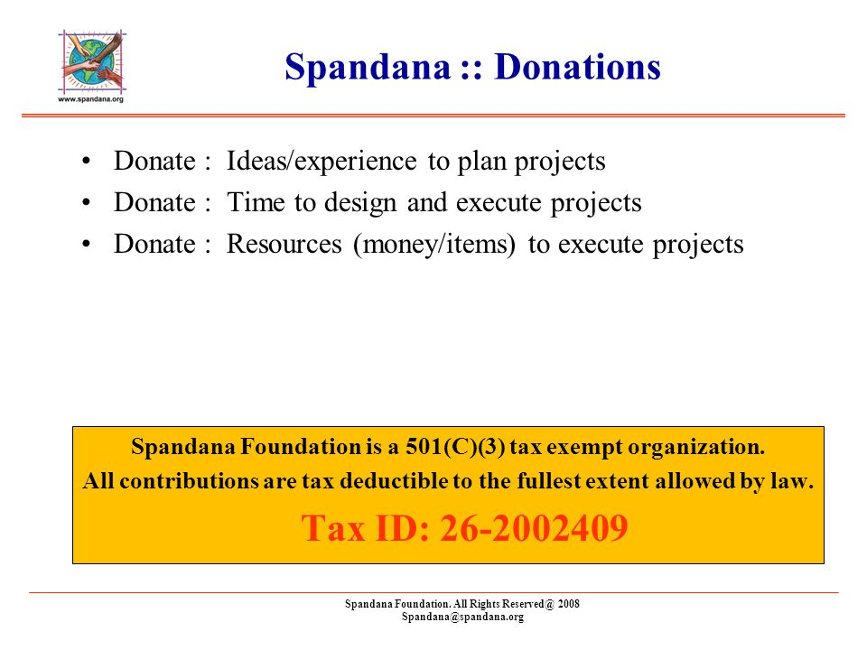 Spandana Foundation. All Rights Reserved@ 2008 Spandana@spandana.org Donate : Ideas/experience to plan projects Donate : Time to design and execute pr