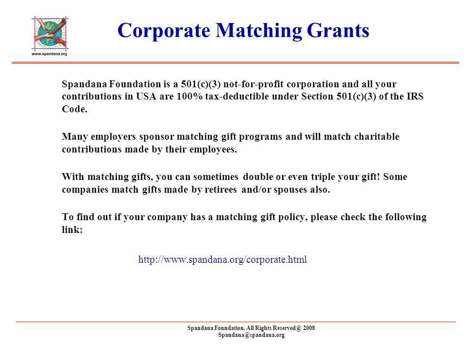 Spandana Foundation. All Rights Reserved@ 2008 Spandana@spandana.org Corporate Matching Grants Spandana Foundation is a 501(c)(3) not-for-profit corpo