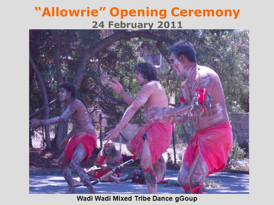 Allowrie Opening Ceremony 24 February 2011 Wadi Wadi Mixed Tribe Dance gGoup