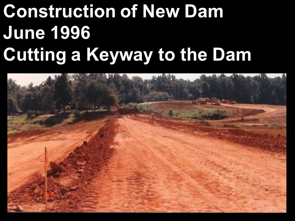 Construction of New Dam June 1996 Cutting a Keyway to the Dam
