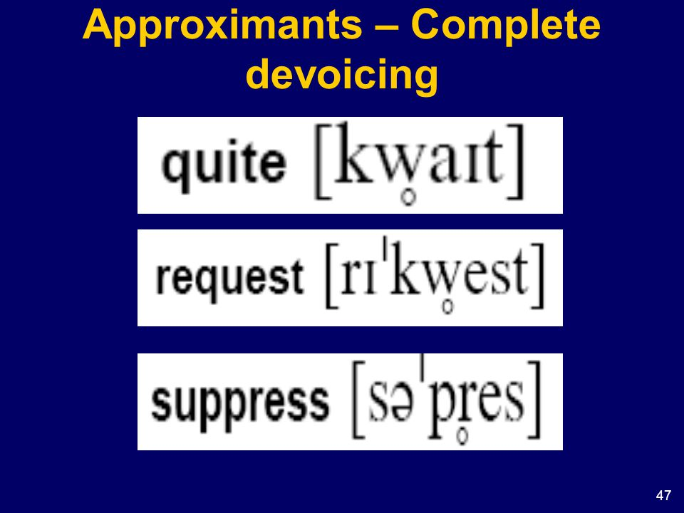 47 Approximants – Complete devoicing