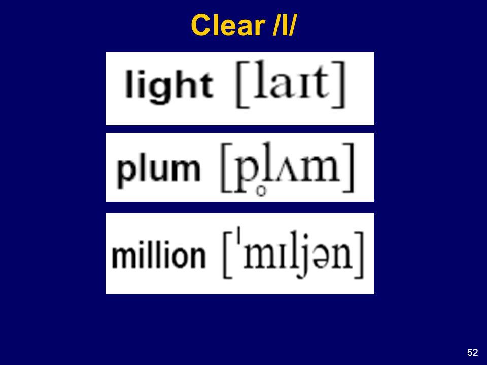 52 Clear /l/