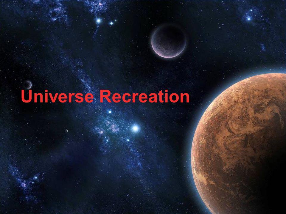 Universe Recreation
