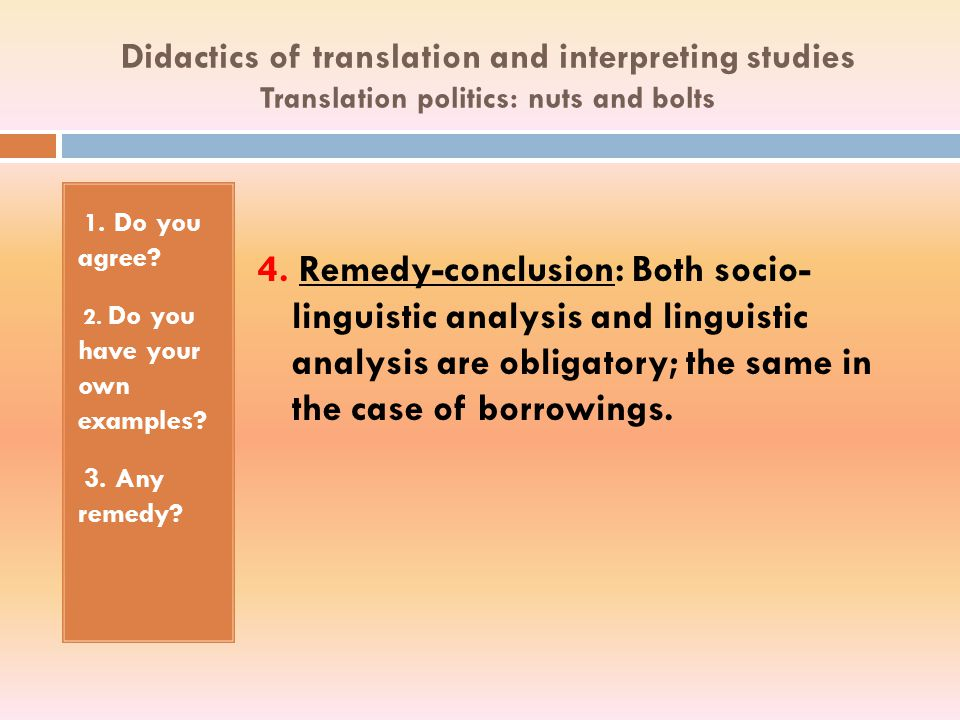 Didactics of translation and interpreting studies Translation politics: nuts and bolts 1.