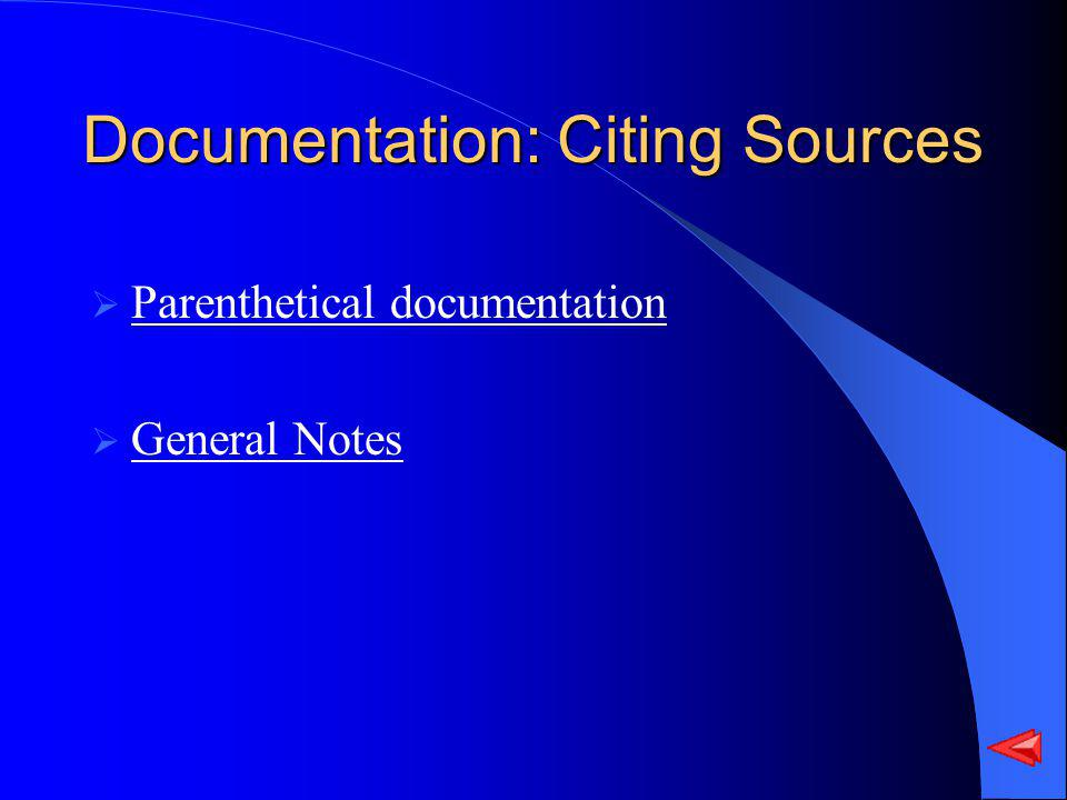 Documentation: Citing Sources Parenthetical documentation General Notes