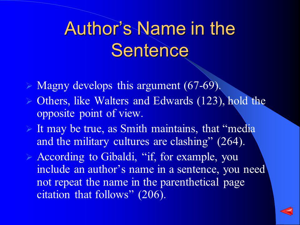 Authors Name in the Sentence Magny develops this argument (67-69). Others, like Walters and Edwards (123), hold the opposite point of view. It may be