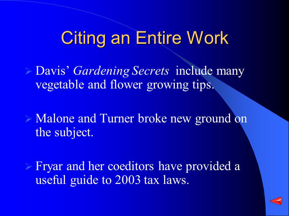Citing an Entire Work Davis Gardening Secrets include many vegetable and flower growing tips. Malone and Turner broke new ground on the subject. Fryar