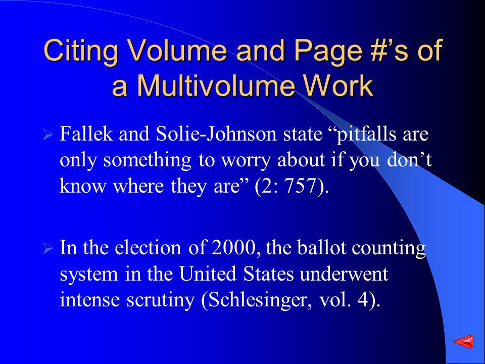 Citing Volume and Page #s of a Multivolume Work Fallek and Solie-Johnson state pitfalls are only something to worry about if you dont know where they