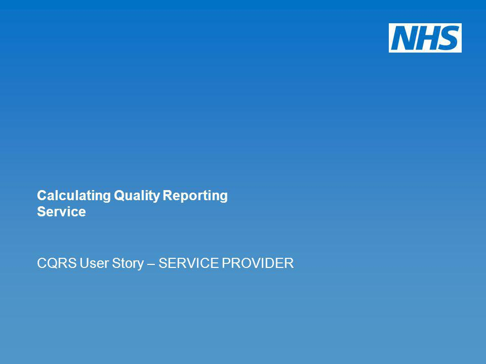 CQRS User Story – SERVICE PROVIDER Calculating Quality Reporting Service