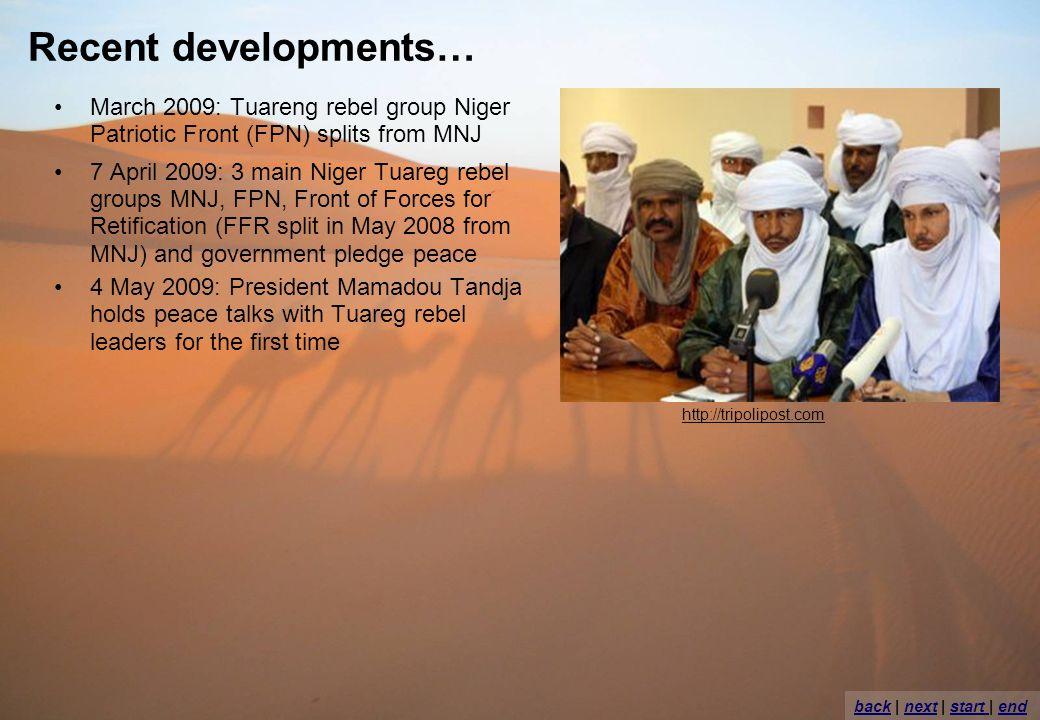 March 2009: Tuareng rebel group Niger Patriotic Front (FPN) splits from MNJ 7 April 2009: 3 main Niger Tuareg rebel groups MNJ, FPN, Front of Forces f