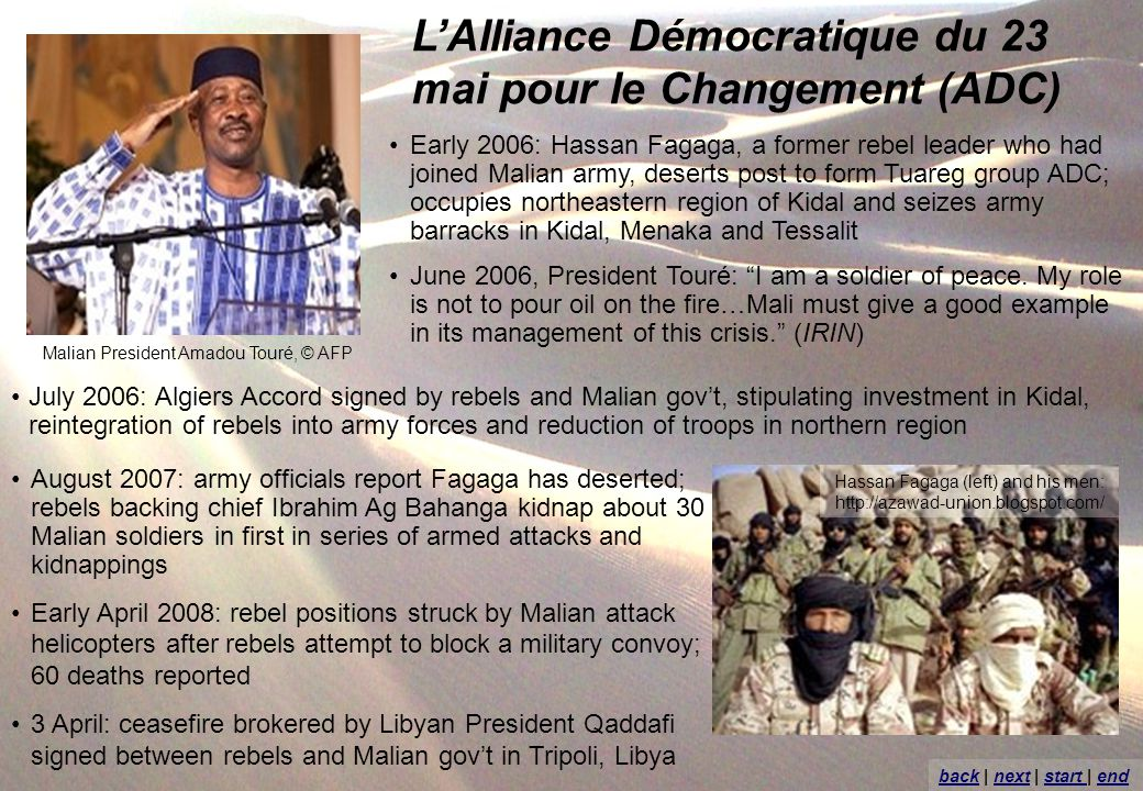 LAlliance Démocratique du 23 mai pour le Changement (ADC) Early 2006: Hassan Fagaga, a former rebel leader who had joined Malian army, deserts post to
