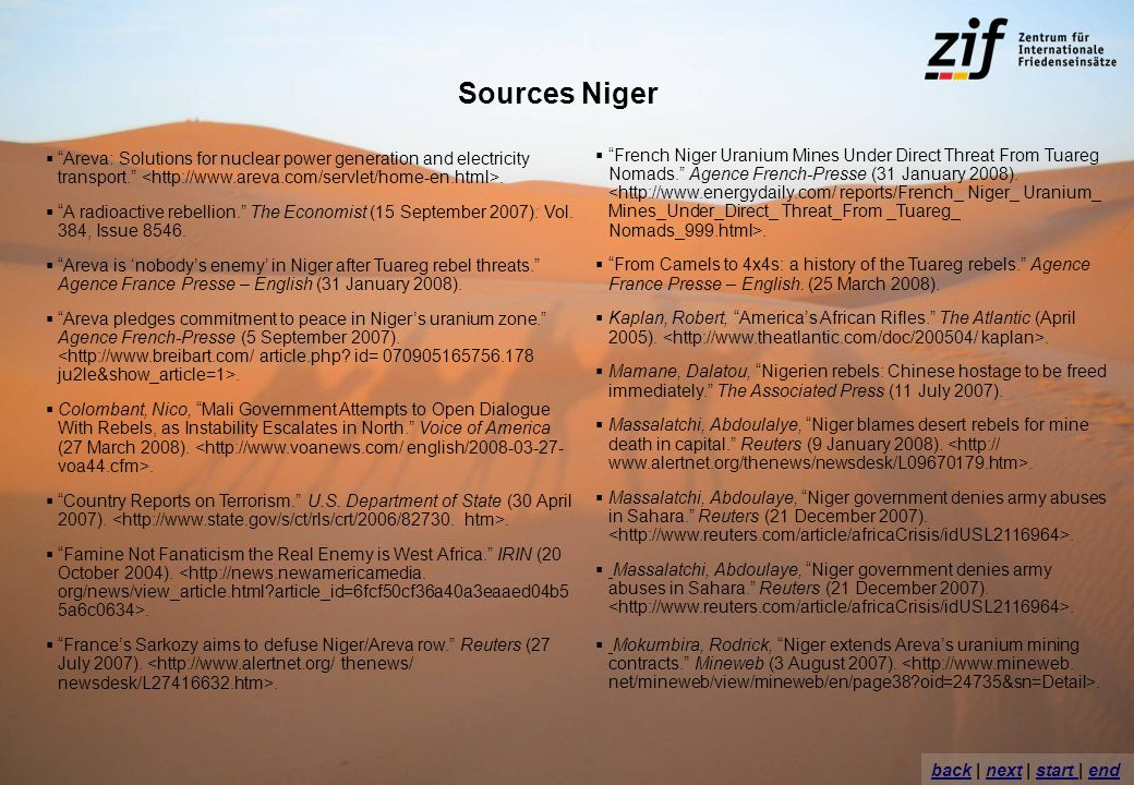 Sources Niger Areva: Solutions for nuclear power generation and electricity transport.. A radioactive rebellion. The Economist (15 September 2007). Vo