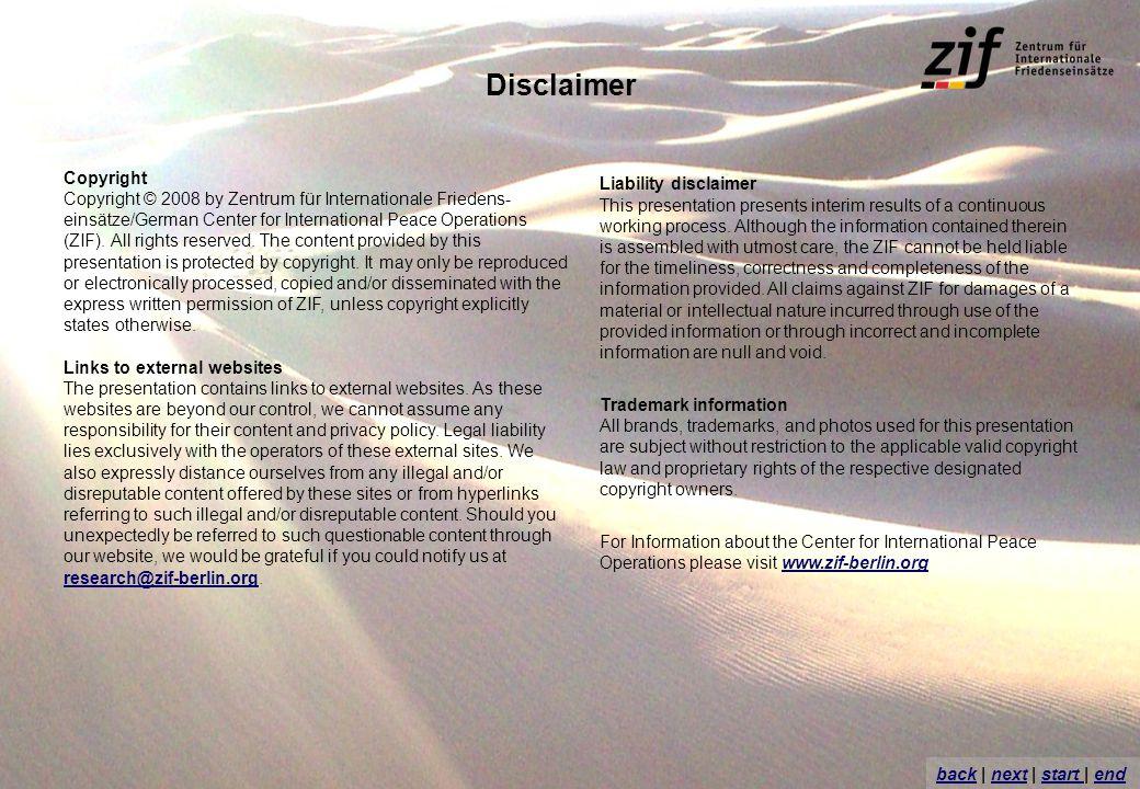 backback | next | start | endnextstart end Copyright Copyright © 2008 by Zentrum für Internationale Friedens- einsätze/German Center for International