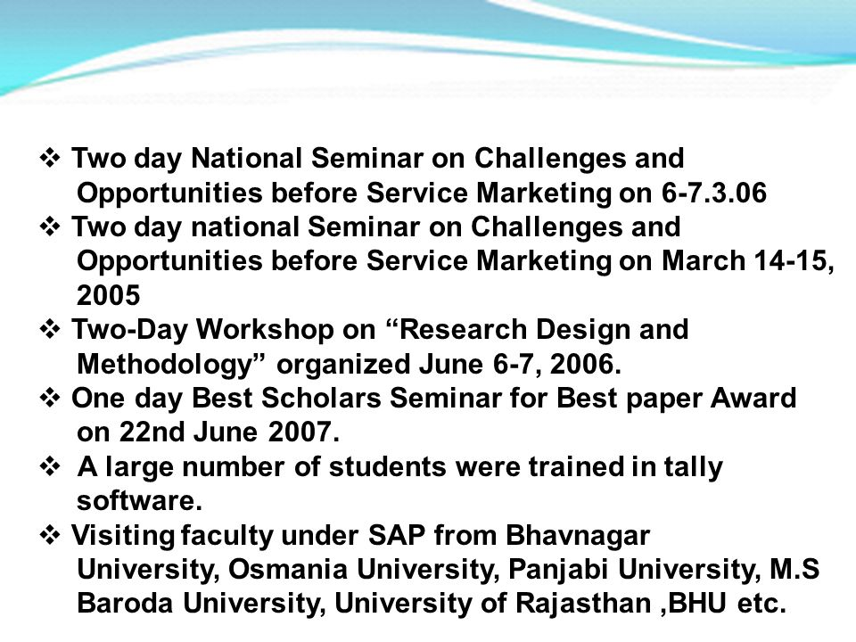 Two day National Seminar on Challenges and Opportunities before Service Marketing on 6-7.3.06 Two day national Seminar on Challenges and Opportunities