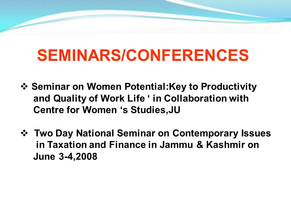 Seminar on Women Potential:Key to Productivity and Quality of Work Life in Collaboration with Centre for Women s Studies,JU Two Day National Seminar o