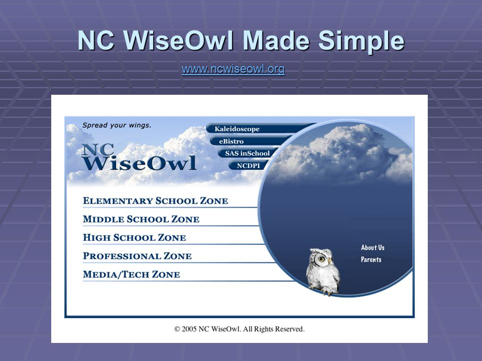 www.ncwiseowl.org NC WiseOwl Made Simple www.ncwiseowl.org