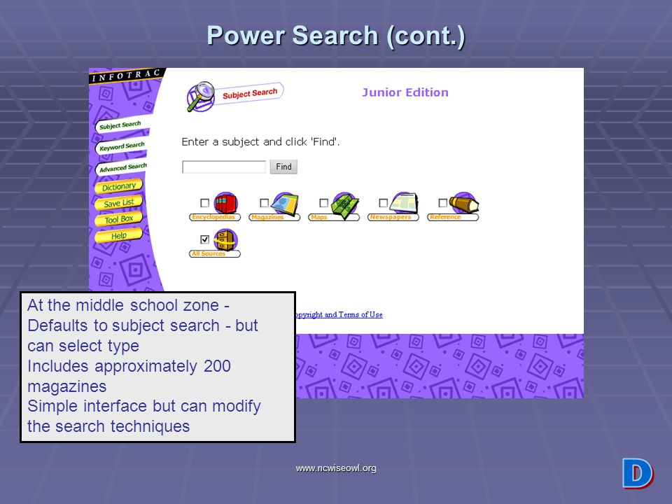 www.ncwiseowl.org Power Search (cont.) At the middle school zone - Defaults to subject search - but can select type Includes approximately 200 magazin