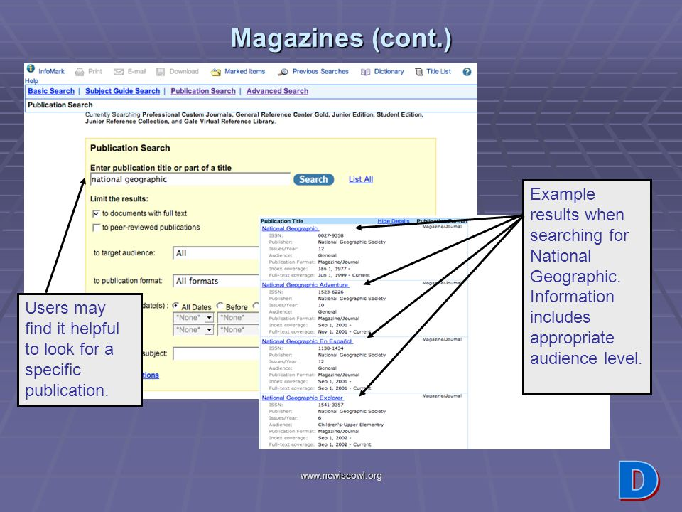 www.ncwiseowl.org Magazines (cont.) Users may find it helpful to look for a specific publication. Example results when searching for National Geograph