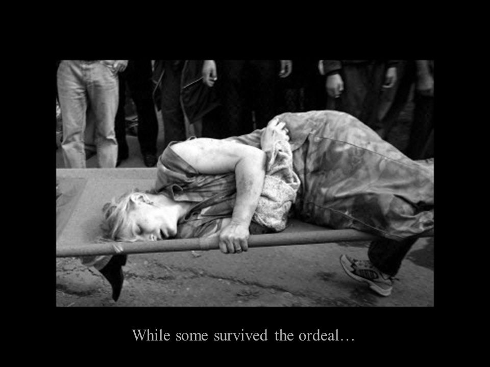 While some survived the ordeal…