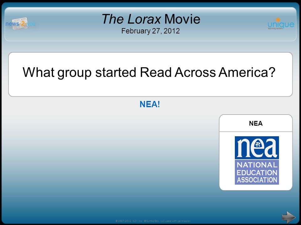 Try Again! ©1997-2012 N2Y, Inc. ©SymbolStix, LLC used with permission The Lorax Movie February 27, 2012 NEANational Park Service What group started Re