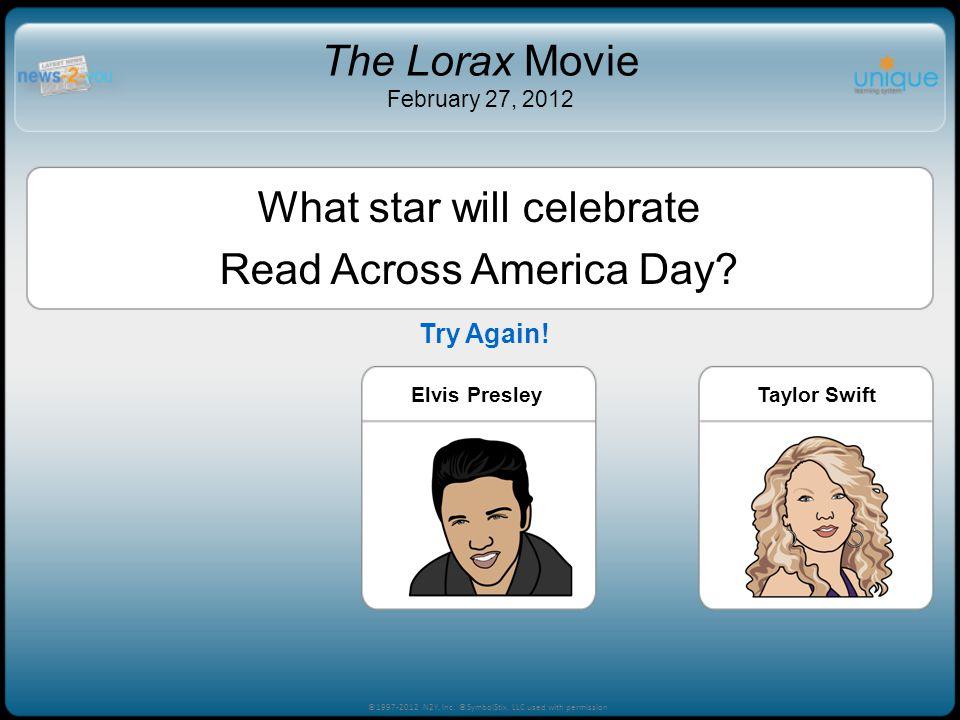 What star will celebrate Read Across America Day? Abraham LincolnElvis PresleyTaylor Swift ©1997-2012 N2Y, Inc. ©SymbolStix, LLC used with permission