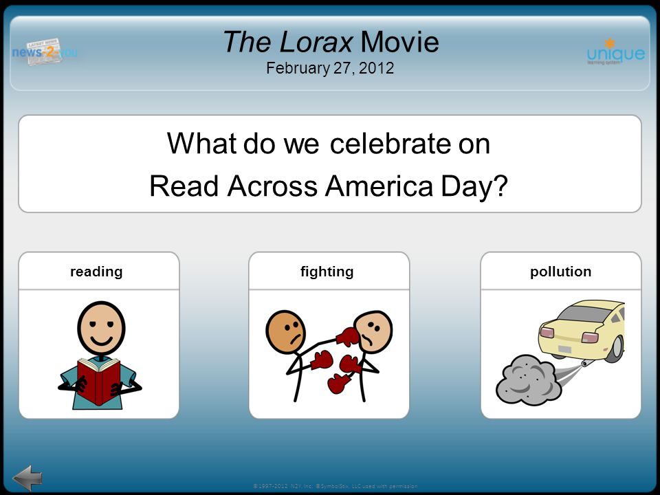 Taylor Swift! ©1997-2012 N2Y, Inc. ©SymbolStix, LLC used with permission The Lorax Movie February 27, 2012 What star will celebrate Read Across Americ