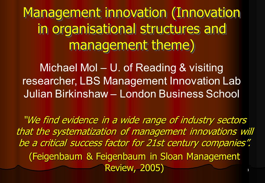 1 Management innovation (Innovation in organisational structures and management theme) Michael Mol – U.