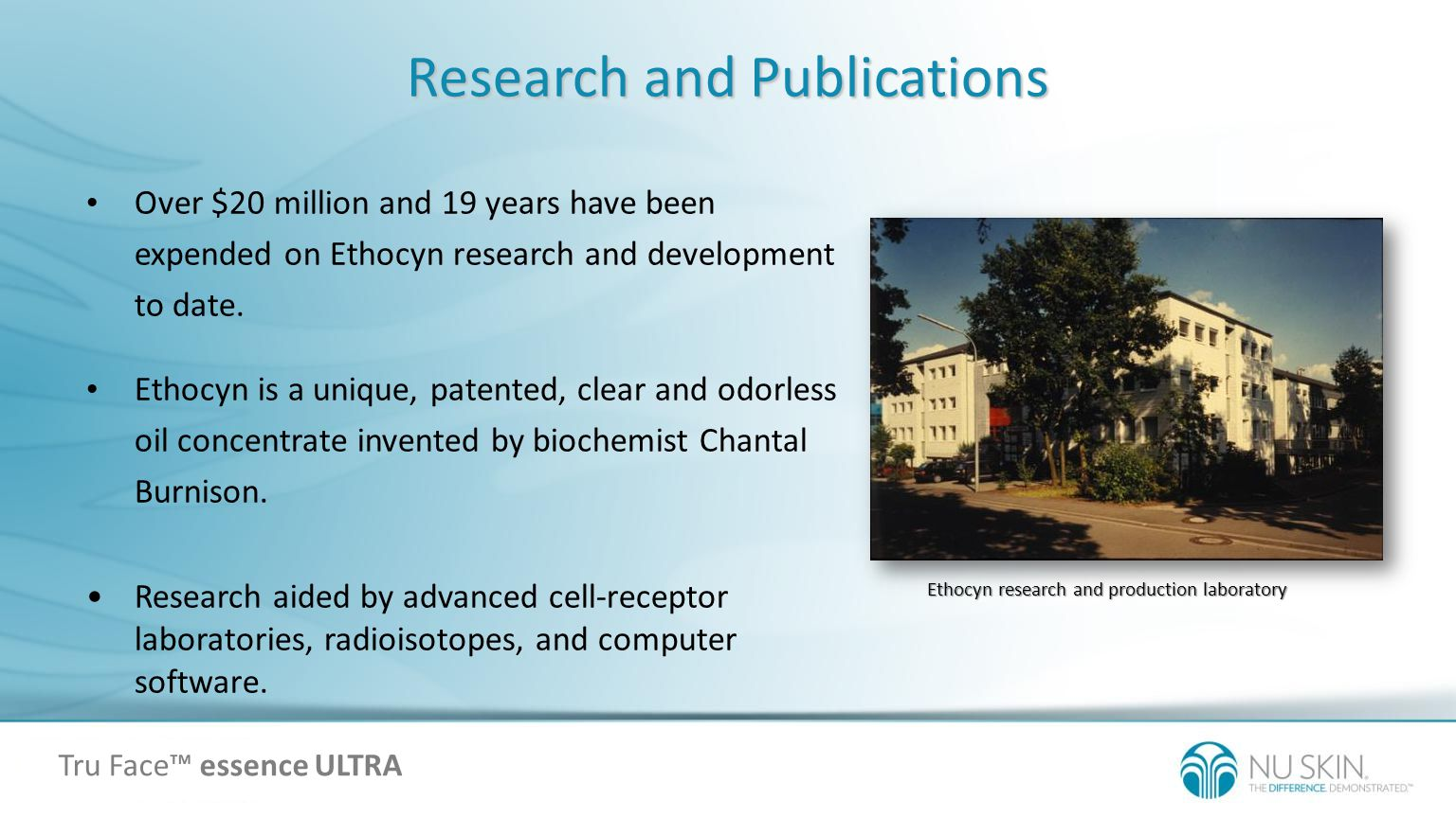 Research and Publications Over $20 million and 19 years have been expended on Ethocyn research and development to date. Ethocyn is a unique, patented,
