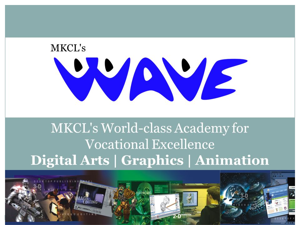 MKCL s World-class Academy for Vocational Excellence Digital Arts | Graphics | Animation MKCL s