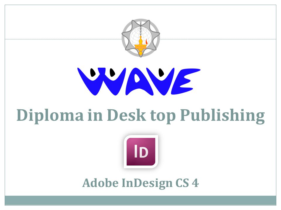 Diploma in Desk top Publishing Adobe InDesign CS 4