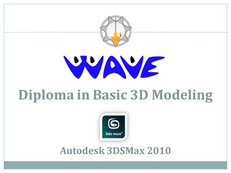 Diploma in Basic 3D Modeling Autodesk 3DSMax 2010