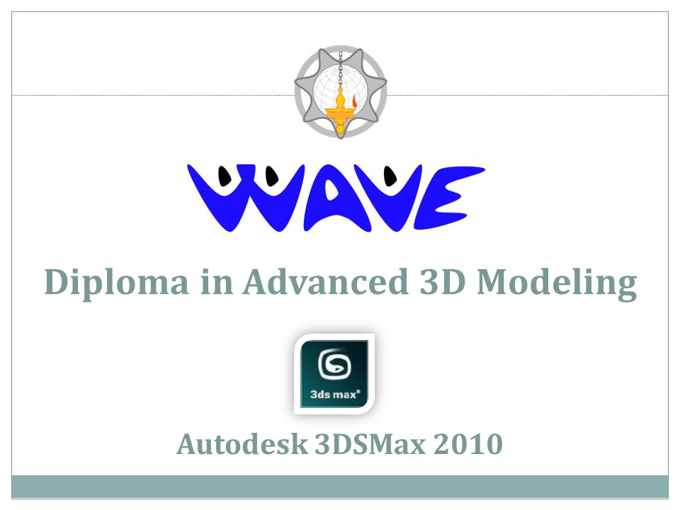 Diploma in Advanced 3D Modeling Autodesk 3DSMax 2010